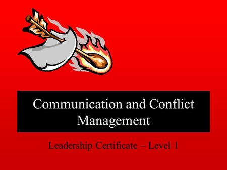 Communication and Conflict Management Leadership Certificate – Level 1.