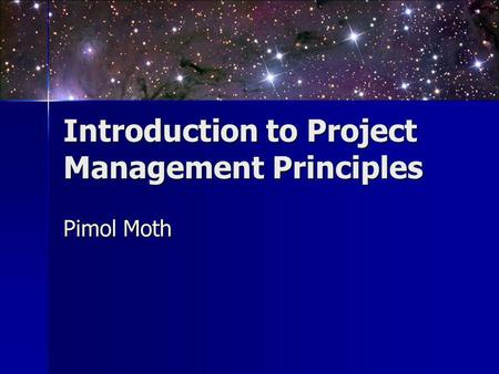 Introduction to Project Management Principles Pimol Moth.