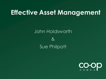 Effective Asset Management John Holdsworth & Sue Philpott.