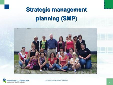 1 Strategic management planning Strategic management planning (SMP)