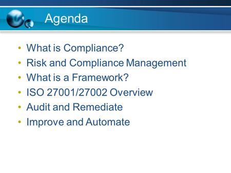 Agenda What is Compliance? Risk and Compliance Management