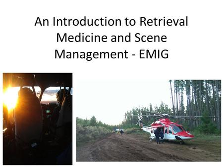 An Introduction to Retrieval Medicine and Scene Management - EMIG.