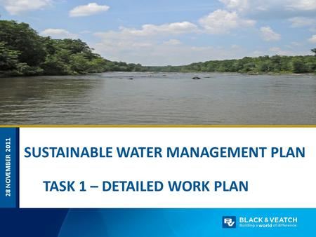 28 NOVEMBER 2011 SUSTAINABLE WATER MANAGEMENT PLAN TASK 1 – DETAILED WORK PLAN.