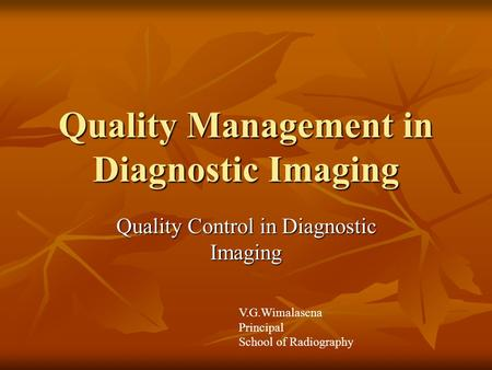 Quality Management in Diagnostic Imaging