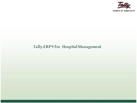 Tally.ERP 9 For Hospital Management. © Tally Solutions Pvt. Ltd. All Rights Reserved 2 2 Agenda Hospital Management -Overview Schematic Representation.