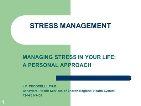 STRESS MANAGEMENT MANAGING STRESS IN YOUR LIFE: A PERSONAL APPROACH