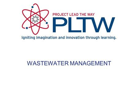 WASTEWATER MANAGEMENT. TABLE OF CONTENTS Wastewater Management Reuse Recycle Discharge and Treatment Publically Owned Treatment Works On-Site and Decentralized.