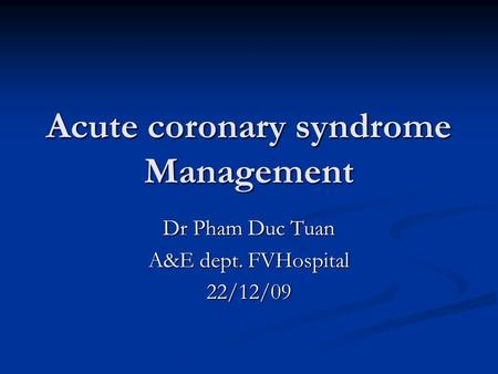 Acute coronary syndrome Management