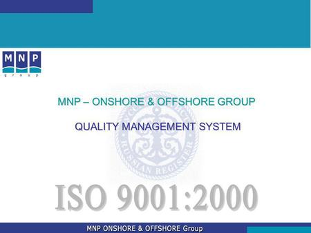 MNP – ONSHORE & OFFSHORE GROUP QUALITY MANAGEMENT SYSTEM