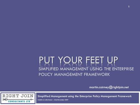 Simplified Management using the Enterprise Policy Management Framework