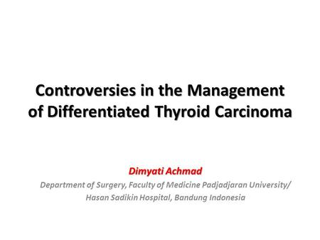 Controversies in the Management of Differentiated Thyroid Carcinoma