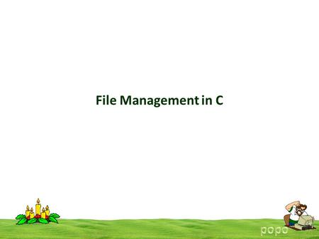 File Management in C. What is a File? A file is a collection of related data that a computers treats as a single unit. Computers store files to secondary.