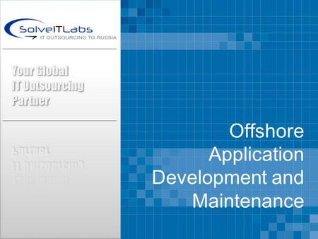 Offshore Application Development and Maintenance.