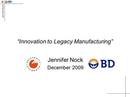 """Innovation to Legacy Manufacturing"""