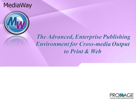 The Advanced, Enterprise Publishing Environment for Cross-media Output to Print & Web.
