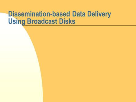 Dissemination-based Data Delivery Using Broadcast Disks.