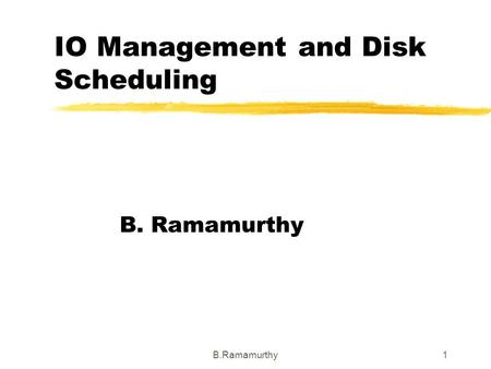 IO Management and Disk Scheduling