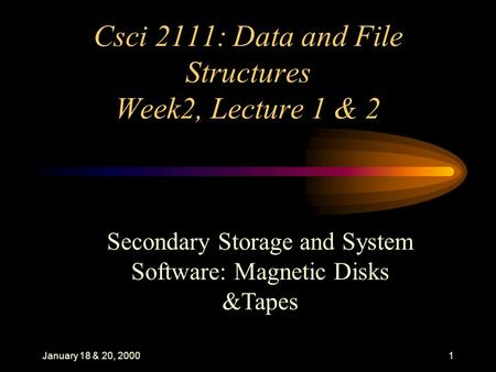Csci 2111: Data and File Structures Week2, Lecture 1 & 2