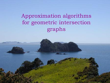 Approximation algorithms for geometric intersection graphs.