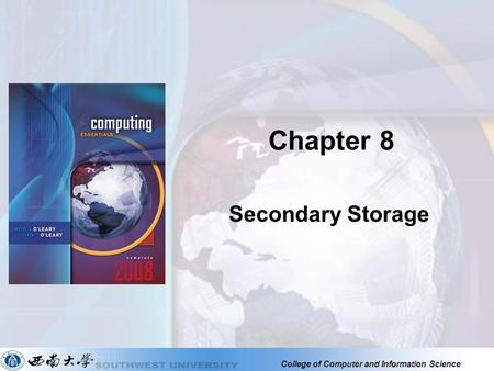 Chapter 8 Secondary Storage.