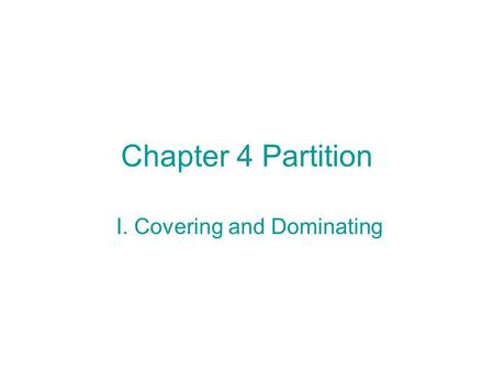 Chapter 4 Partition I. Covering and Dominating.