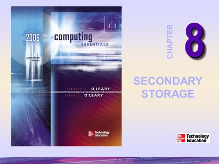 McGraw-Hill Technology Education © 2006 by the McGraw-Hill Companies, Inc. All rights reserved. 88 CHAPTER SECONDARY STORAGE.