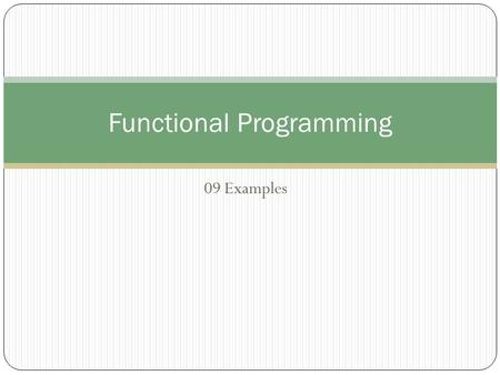 09 Examples Functional Programming. Tower of Hanoi AB C.