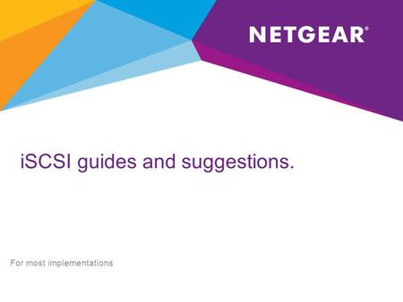 ISCSI guides and suggestions. For most implementations.