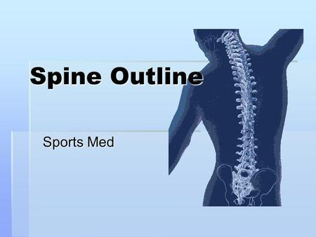Spine Outline Sports Med.