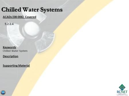 ACADs (08-006) Covered Keywords Chilled Water System Description Supporting Material 5.2.2.4.