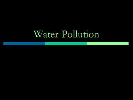 Water Pollution. Definitions Impaired Waters Section 303(d) of the Clean Water Act requires states to develop lists of impaired waters, those that do.