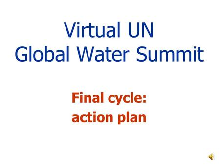 Virtual UN Global Water Summit Final cycle: action plan.