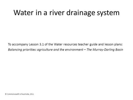 Water in a river drainage system