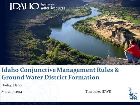 Idaho Conjunctive Management Rules & Ground Water District Formation