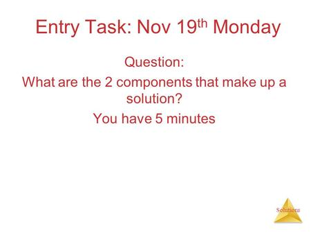 Entry Task: Nov 19th Monday
