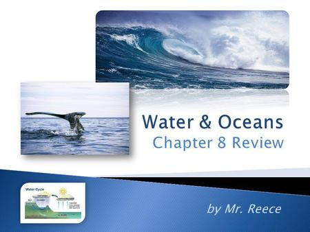 Water & Oceans Chapter 8 Review