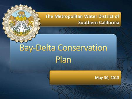 The Metropolitan Water District of Southern California May 30, 2013.
