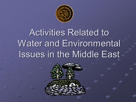 Activities Related to Water and Environmental Issues in the Middle East.