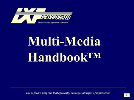 Multi-Media Handbook The software program that efficiently manages all types of information.