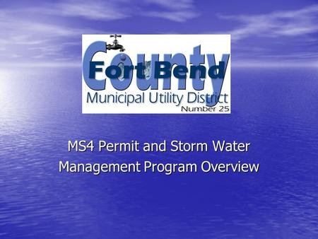 MS4 Permit and Storm Water Management Program Overview