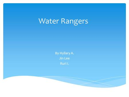Water Rangers By Hyllary A. Jin Lee Ruri I.. How does water gets contaminated? When ocean water becomes enriched in dissolved nutrients, from sources.