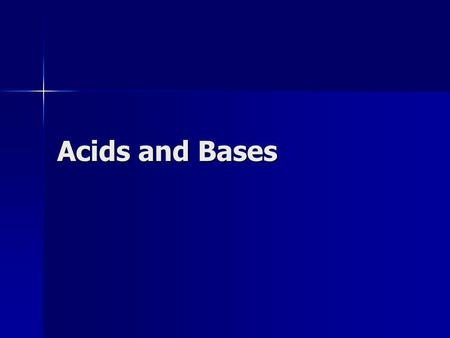Acids and Bases.