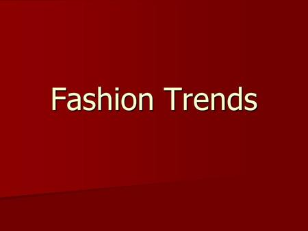 Fashion Trends.