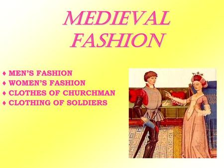 MEDIEVAL FASHION ♦ MEN'S FASHION ♦ WOMEN'S FASHION