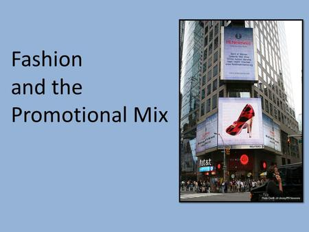 Fashion and the Promotional Mix