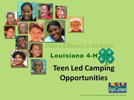 Teen Led Camping Opportunities. State Camps Junior Leadership Conference Fashion Camp Food and Fitness Camp Citizenship Camp LOST Camp (Louisiana Outdoor.