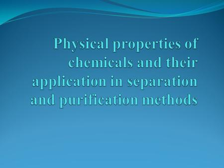 Physical Properties As it is true for all substances, each organic compound has certain physical and chemical properties. some of the important physical.
