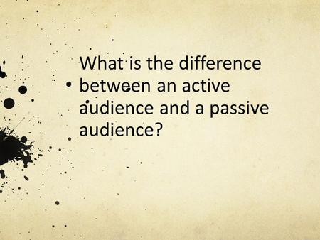 What is an active audience ?