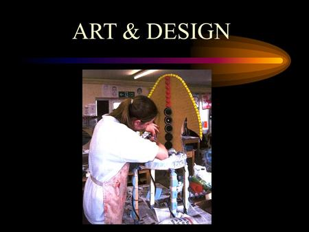 ART & DESIGN. COURSES ON OFFER ENTRY LEVEL SINGLE - GCSE BTEC ART AND DESIGN (Double award)