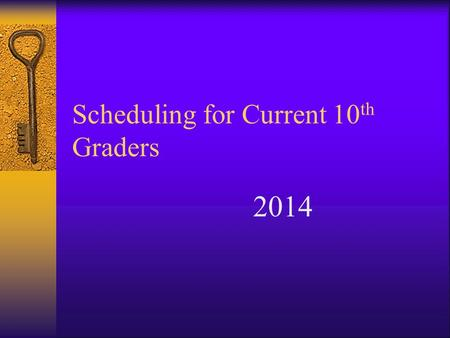 Scheduling for Current 10 th Graders 2014. 11 th Grade Schedules Four required classes –English –U.S. History –Math –Science Two elective classes –College.